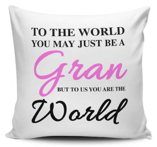 To The World You May Just Be A Grandma, Mum.... Cushion Cover
